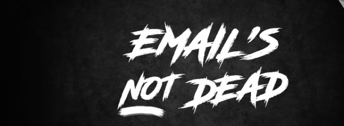 emails not dead